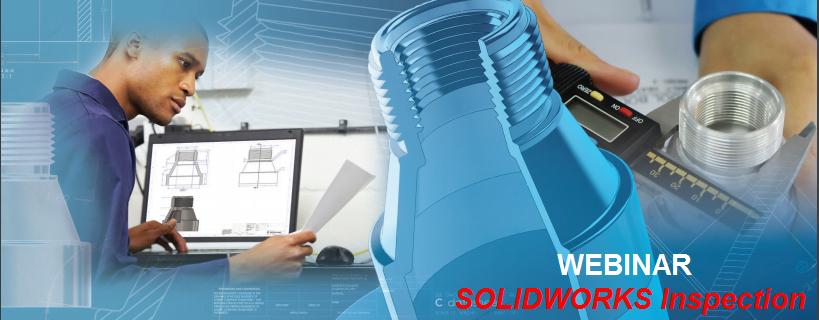 WEBINAR GRATUIT SOLIDWORKS INSPECTION!