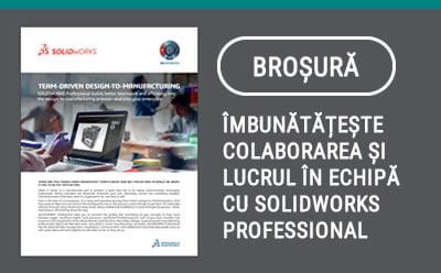 Îmbunătățește colaborarea și lucrul în echipă cu SOLIDWORKS Professional
