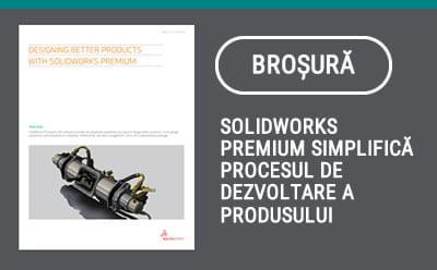 SOLIDWORKS Premium simplifică procesul de dezvoltare a produsului
