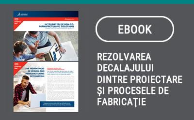 Rezolvarea decalajului dintre proiectare și procesele de fabricație (I)